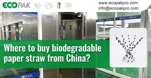 Where-to-buy-biodegradable--paper-straw-from-China
